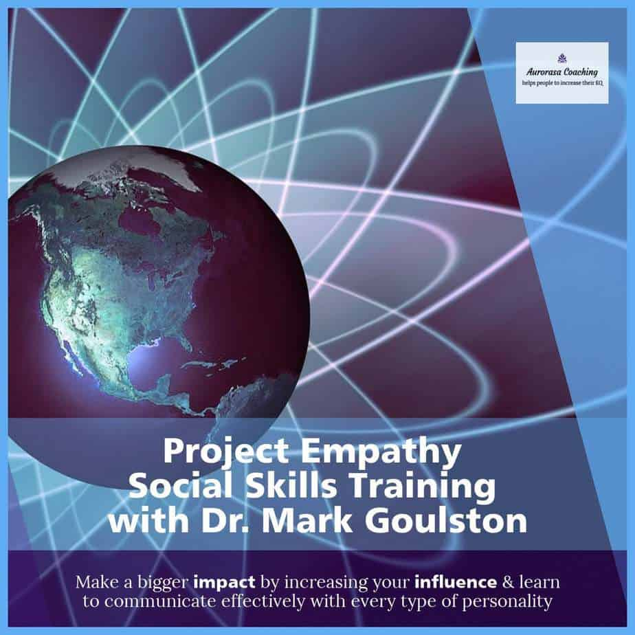 project empathy make an impact increase influence dr mark goulston course